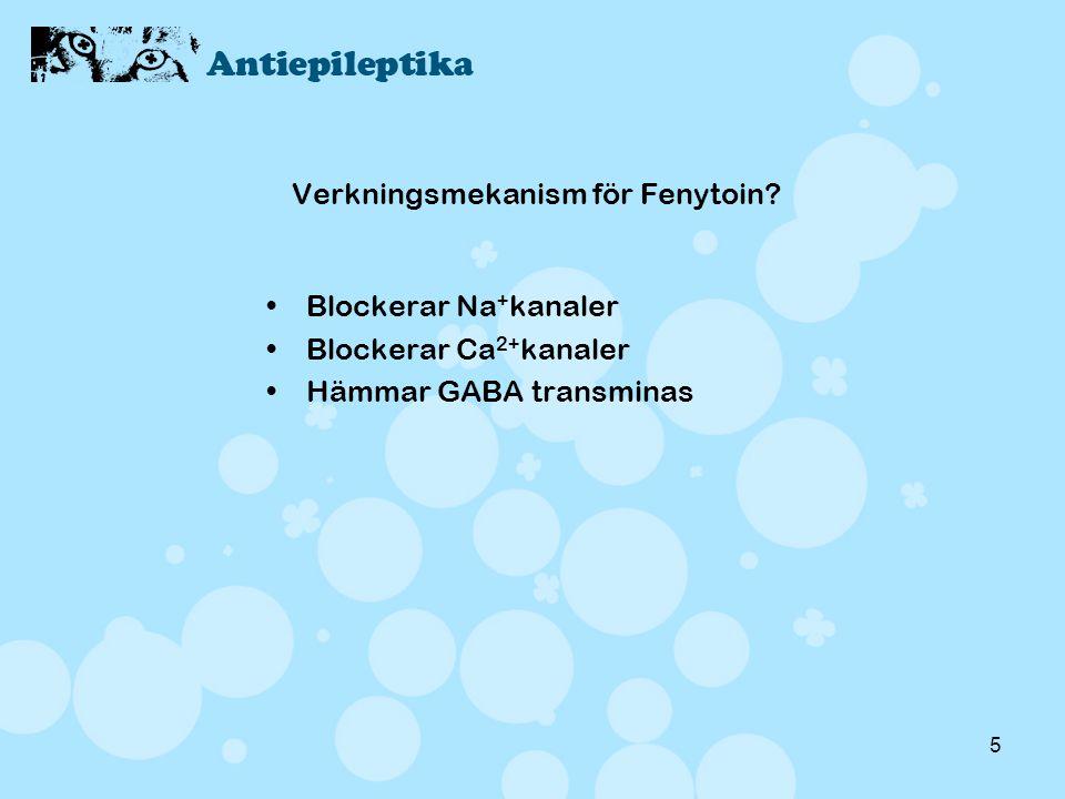 5 Verkningsmekanism för Fenytoin? •Blockerar Na + kanaler •Blockerar Ca 2+ kanaler •Hämmar GABA transminas