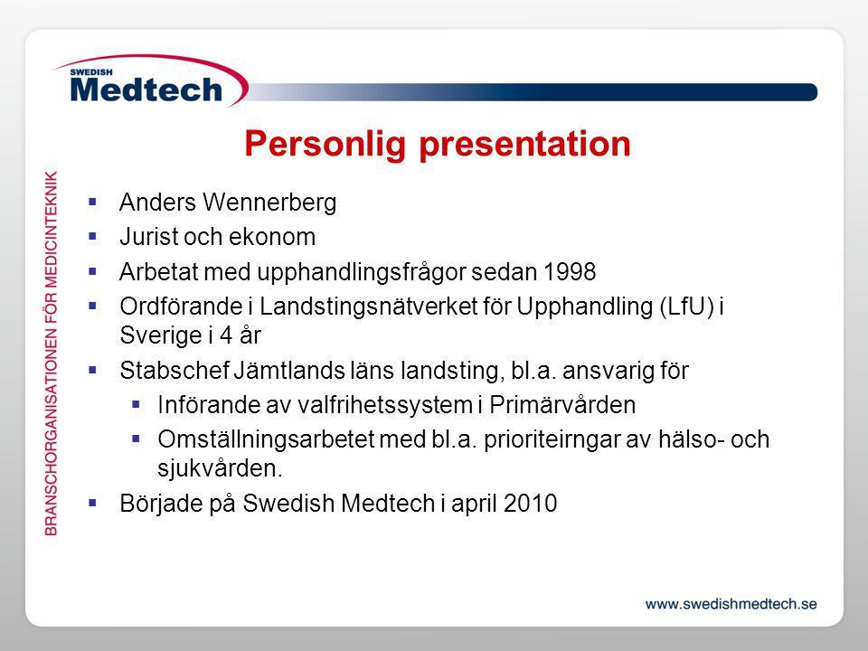 Personlig presentation  Anders Wennerberg  Jurist och ekonom  Arbetat med upphandlingsfrågor sedan 1998  Ordförande i Landstingsnätverket för Upphandling (LfU) i Sverige i 4 år  Stabschef Jämtlands läns landsting, bl.a.