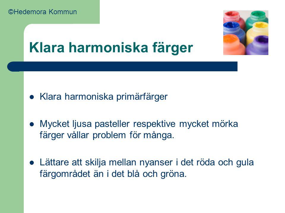 Klara harmoniska färger  Klara harmoniska primärfärger  Mycket ljusa pasteller respektive mycket mörka färger vållar problem för många.  Lättare at