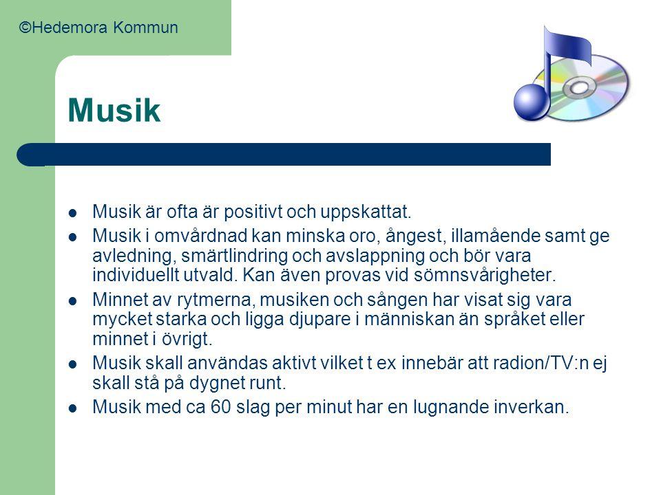 Musik  Musik är ofta är positivt och uppskattat.  Musik i omvårdnad kan minska oro, ångest, illamående samt ge avledning, smärtlindring och avslappn