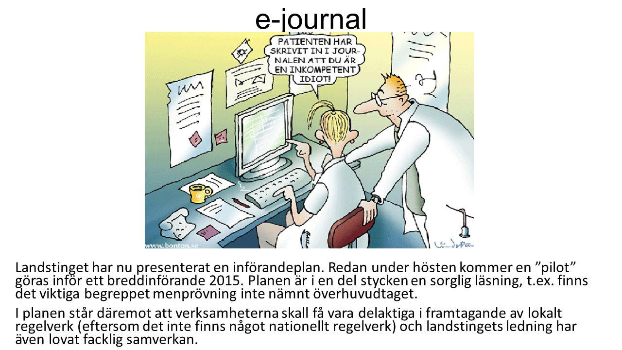 e-journal Landstinget har nu presenterat en införandeplan.