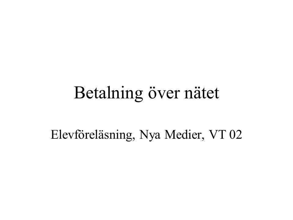 Betalning över nätet Elevföreläsning, Nya Medier, VT 02