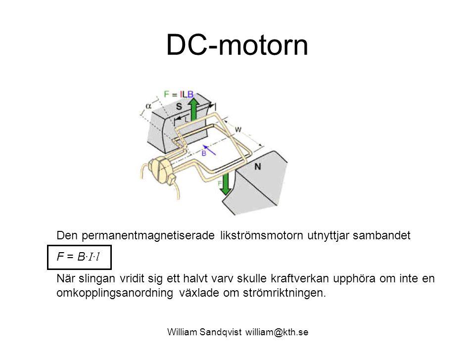 William Sandqvist william@kth.se DC-motorn Den permanentmagnetiserade likströmsmotorn utnyttjar sambandet F = B· I · l När slingan vridit sig ett halv