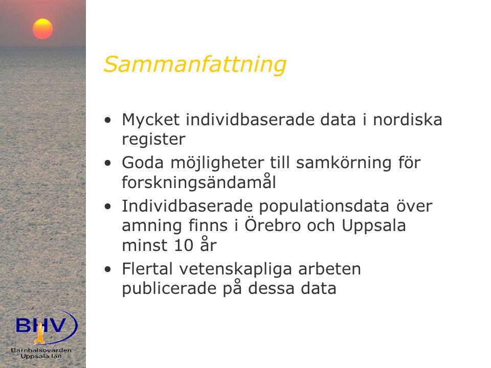 Sammanfattning •Mycket individbaserade data i nordiska register •Goda möjligheter till samkörning för forskningsändamål •Individbaserade populationsdata över amning finns i Örebro och Uppsala minst 10 år •Flertal vetenskapliga arbeten publicerade på dessa data