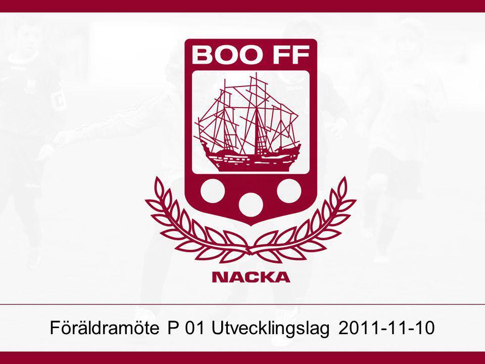 Föräldramöte P 01 Utvecklingslag 2011-11-10