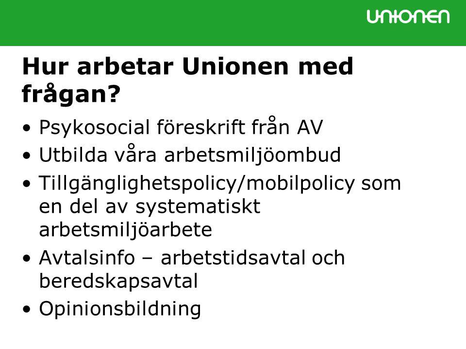 Hur arbetar Unionen med frågan.