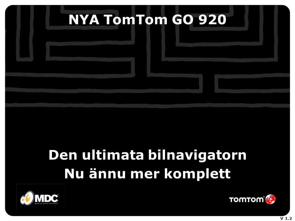 NYA TomTom GO 920 Den ultimata bilnavigatorn Nu ännu mer komplett V 1.2