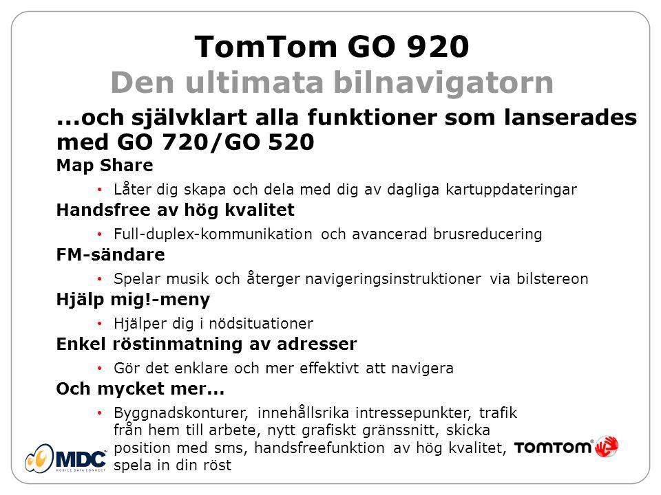TomTom GO 920 Design •Designerutseende, elegant finish, kvalitetsmaterial •Nytt färgschema som endast finns för GO 920