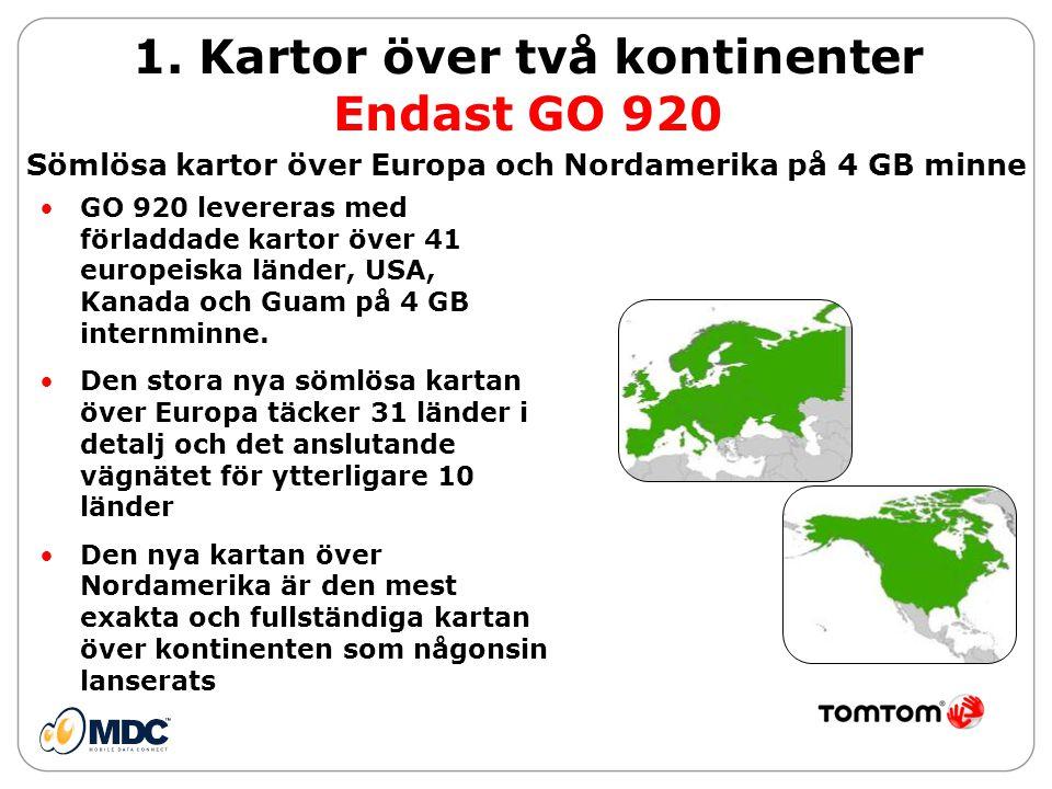 •GO 920 levereras med förladdade kartor över 41 europeiska länder, USA, Kanada och Guam på 4 GB internminne.