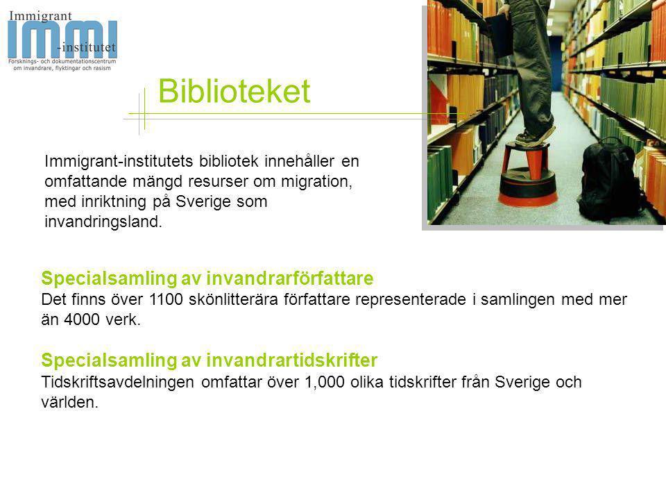 Biblioteket Specialsamling av invandrarförfattare Det finns över 1100 skönlitterära författare representerade i samlingen med mer än 4000 verk. Specia