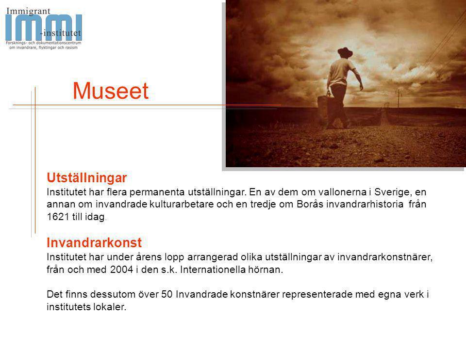 Utställningar Institutet har flera permanenta utställningar. En av dem om vallonerna i Sverige, en annan om invandrade kulturarbetare och en tredje om