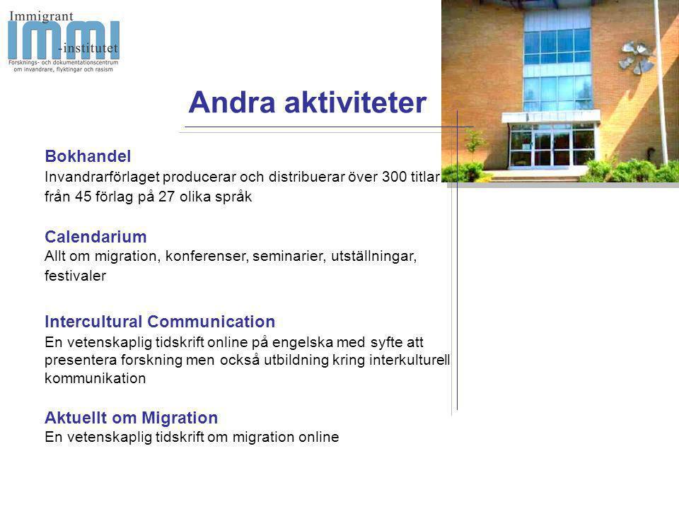 Bokhandel Invandrarförlaget producerar och distribuerar över 300 titlar från 45 förlag på 27 olika språk Calendarium Allt om migration, konferenser, s