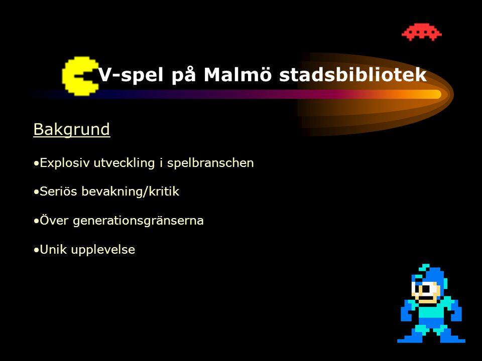 TV-spel på Malmö stadsbibliotek Bakgrund •Explosiv utveckling i spelbranschen •Seriös bevakning/kritik •Över generationsgränserna •Unik upplevelse