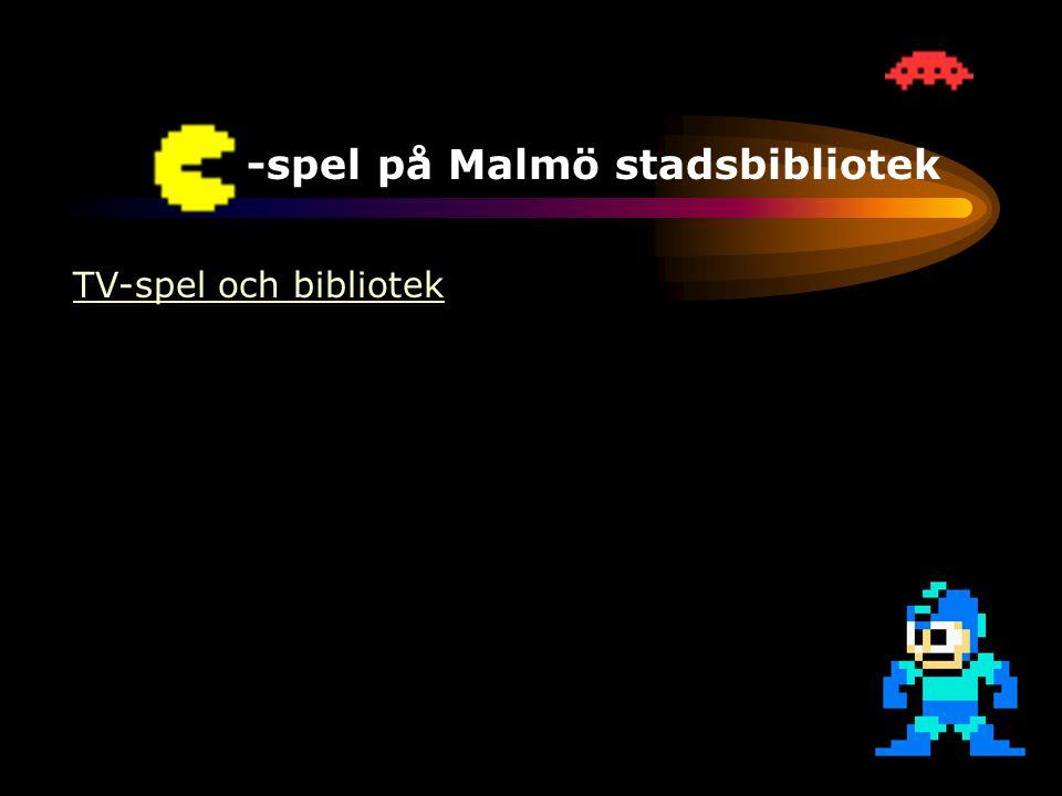 TV-spel på Malmö stadsbibliotek TV-spel och bibliotek •TV-spel har fyllt 30 år