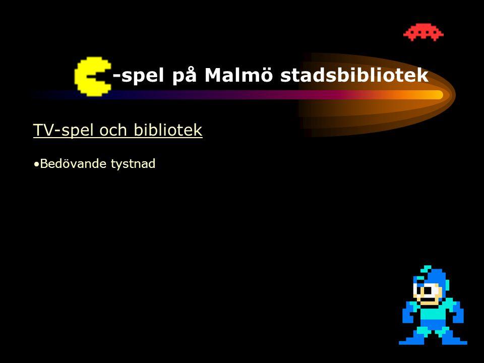 TV-spel på Malmö stadsbibliotek TV-spel och bibliotek •Bedövande tystnad