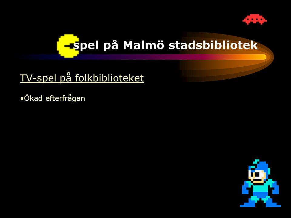 TV-spel på Malmö stadsbibliotek TV-spel på folkbiblioteket •Ökad efterfrågan •Konservatism •Moraldebatt