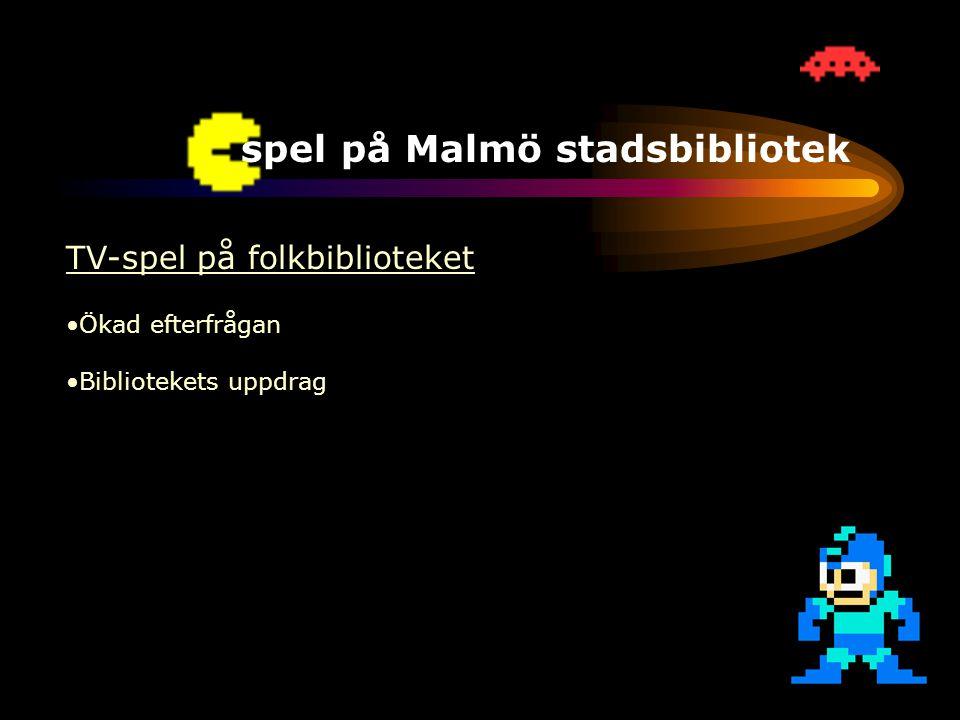 TV-spel på Malmö stadsbibliotek TV-spel på folkbiblioteket •Ökad efterfrågan •Bibliotekets uppdrag •Moraldebatt