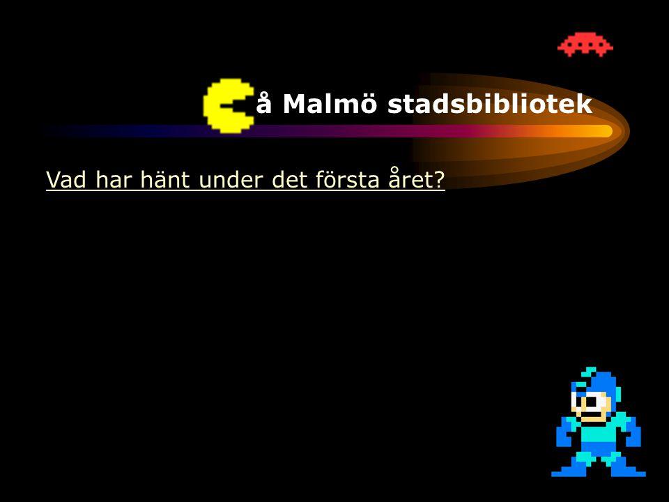 TV-spel på Malmö stadsbibliotek Vad har hänt under det första året •Ökad efterfrågan