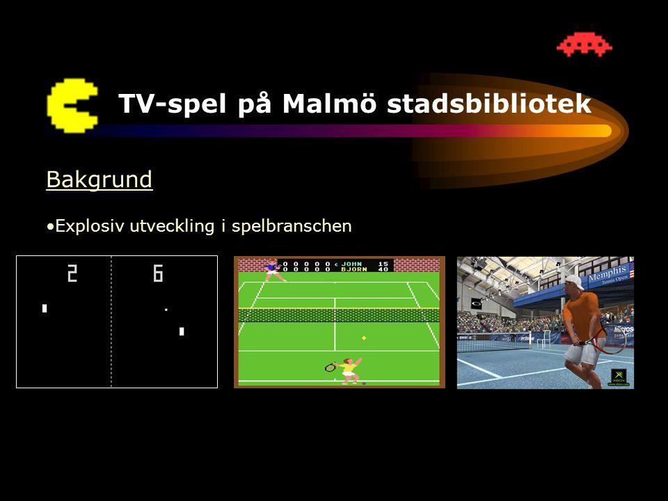 TV-spel på Malmö stadsbibliotek Att bygga upp ett TV-spelsbibliotek •Ökad efterfrågan •Personalutbildning •Bibliotekets uppdrag •Playstation 2, Xbox, Gamecube •Inköpspolicy •Positiv spelbransch