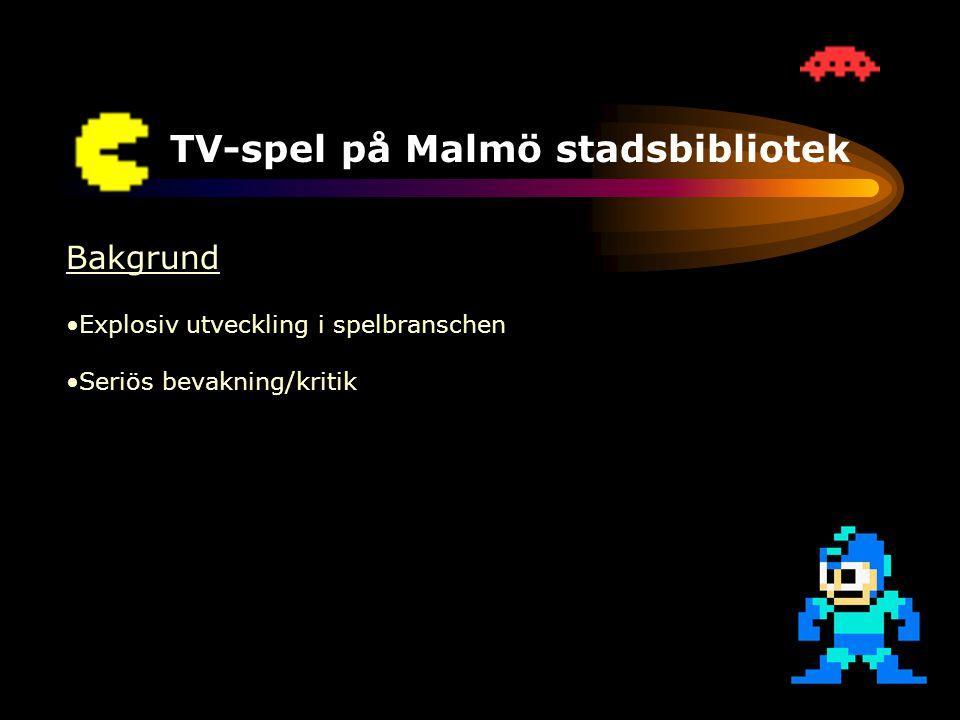 TV-spel på Malmö stadsbibliotek Framtiden •Ökad efterfrågan •Möta efterfrågan