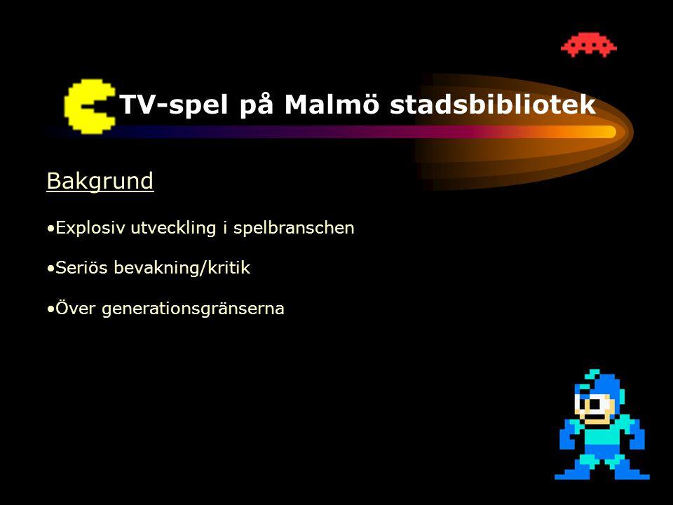 TV-spel på Malmö stadsbibliotek Framtiden •Ökad efterfrågan •Möta efterfrågan •Föredrag