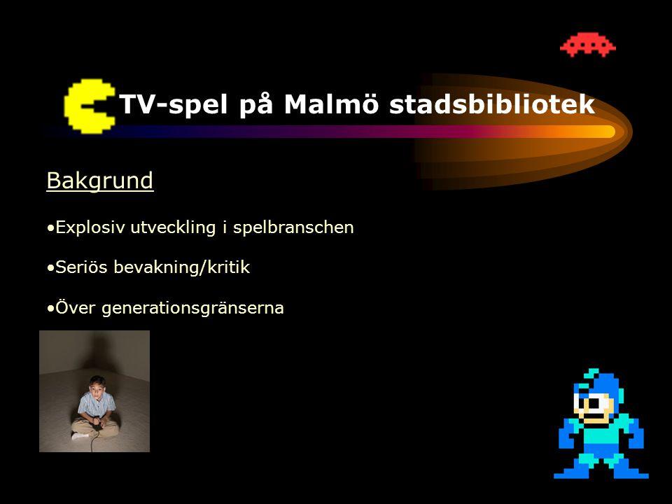 TV-spel på Malmö stadsbibliotek Framtiden •Ökad efterfrågan •Möta efterfrågan •Föredrag •Naturlig del i ett folkbiblioteks medieutbud