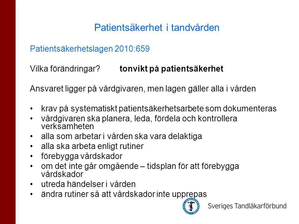 Patientsäkerhetslagen 2010:659 Vilka förändringar? tonvikt på patientsäkerhet Ansvaret ligger på vårdgivaren, men lagen gäller alla i vården •krav på