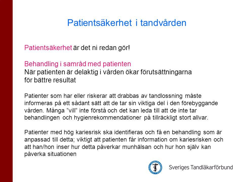 Patientsäkerhet är det ni redan gör! Behandling i samråd med patienten När patienten är delaktig i vården ökar förutsättningarna för bättre resultat P