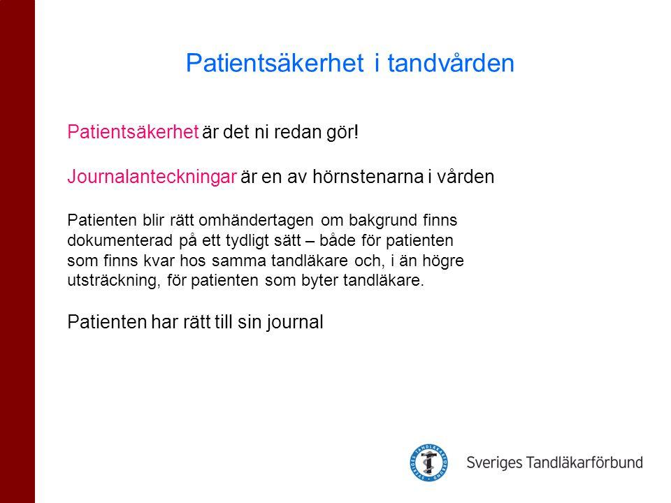 Patientsäkerhet är det ni redan gör! Journalanteckningar är en av hörnstenarna i vården Patienten blir rätt omhändertagen om bakgrund finns dokumenter