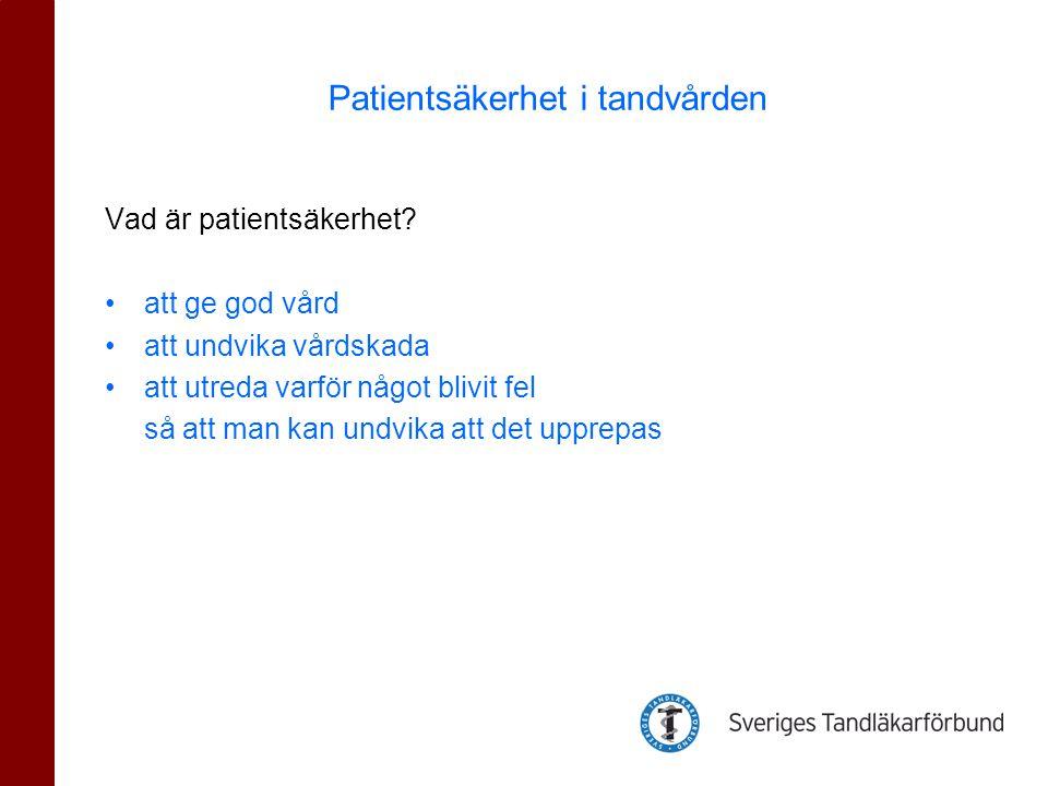 Vad är patientsäkerhet? •att ge god vård •att undvika vårdskada •att utreda varför något blivit fel så att man kan undvika att det upprepas Patientsäk