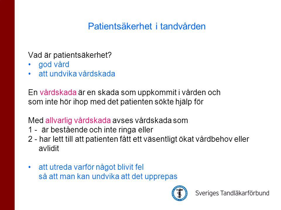 Vad är patientsäkerhet? •god vård •att undvika vårdskada En vårdskada är en skada som uppkommit i vården och som inte hör ihop med det patienten sökte