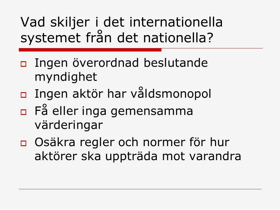 Vad skiljer i det internationella systemet från det nationella.