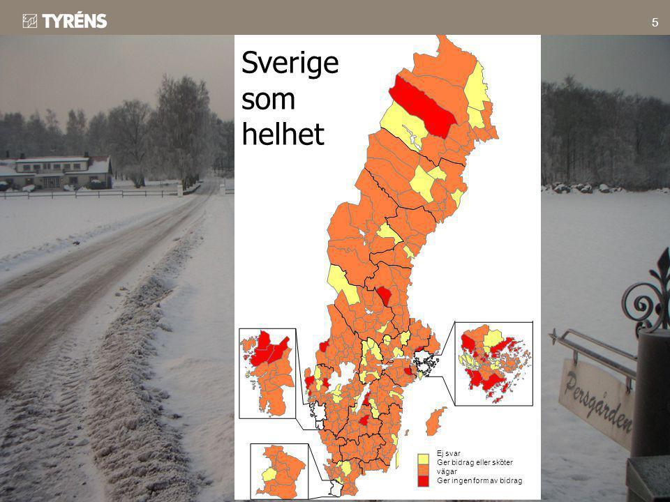 5 Sverige som helhet Ej svar Ger bidrag eller sköter vägar Ger ingen form av bidrag