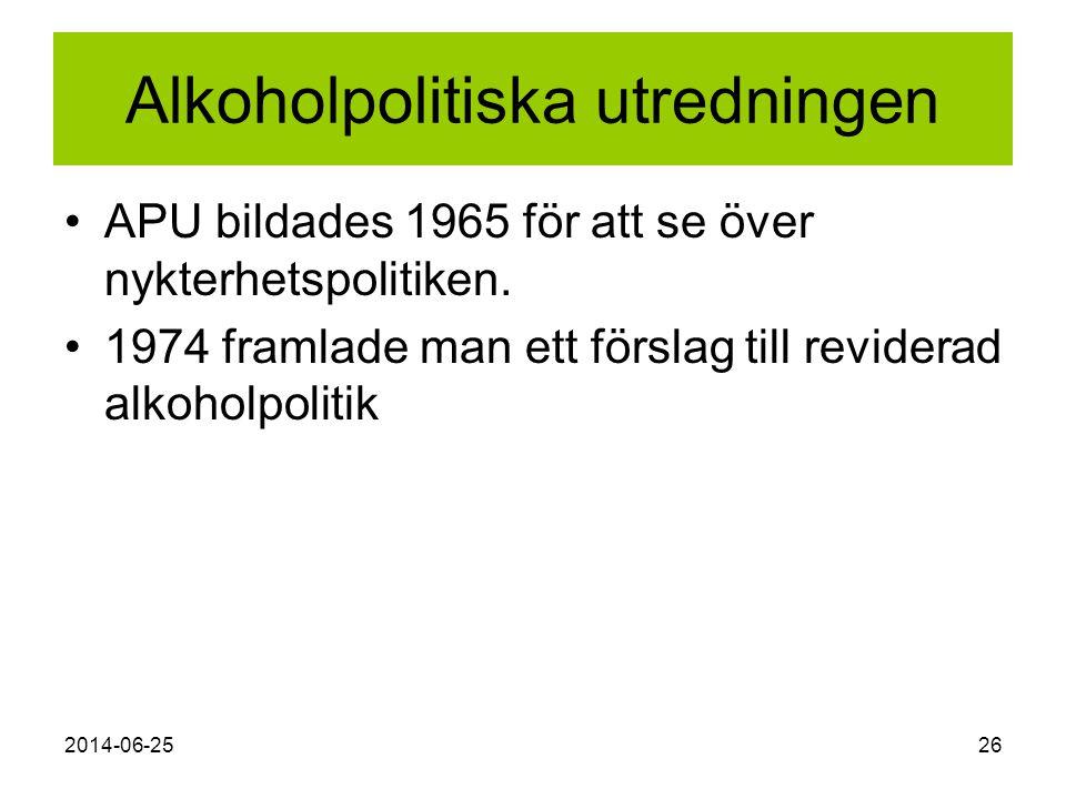 2014-06-2526 Alkoholpolitiska utredningen •APU bildades 1965 för att se över nykterhetspolitiken. •1974 framlade man ett förslag till reviderad alkoho
