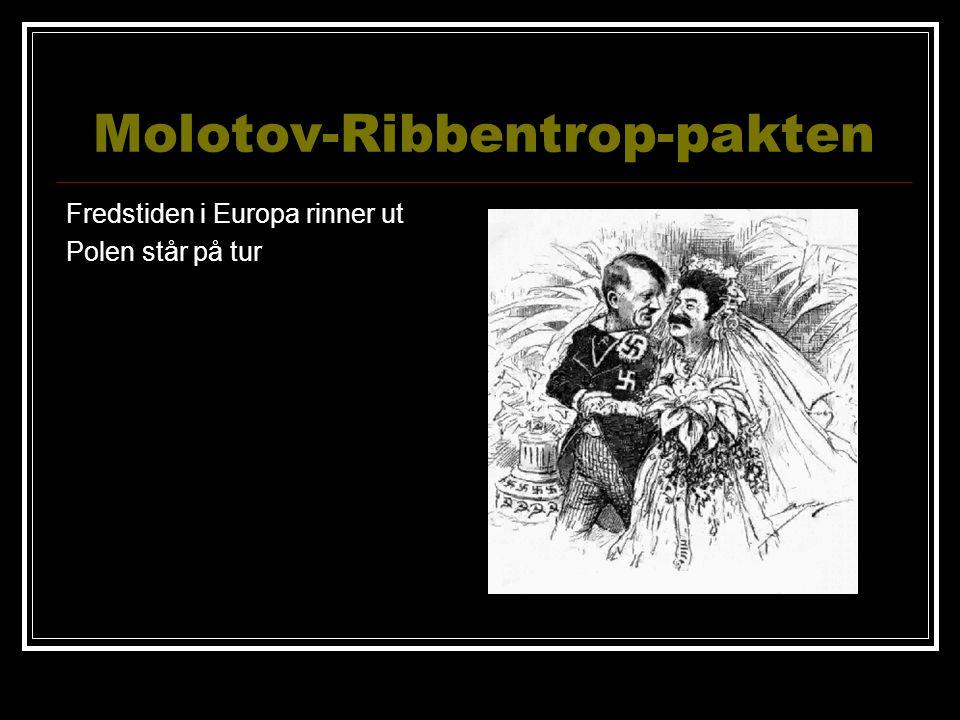 Molotov-Ribbentrop-pakten Fredstiden i Europa rinner ut Polen står på tur