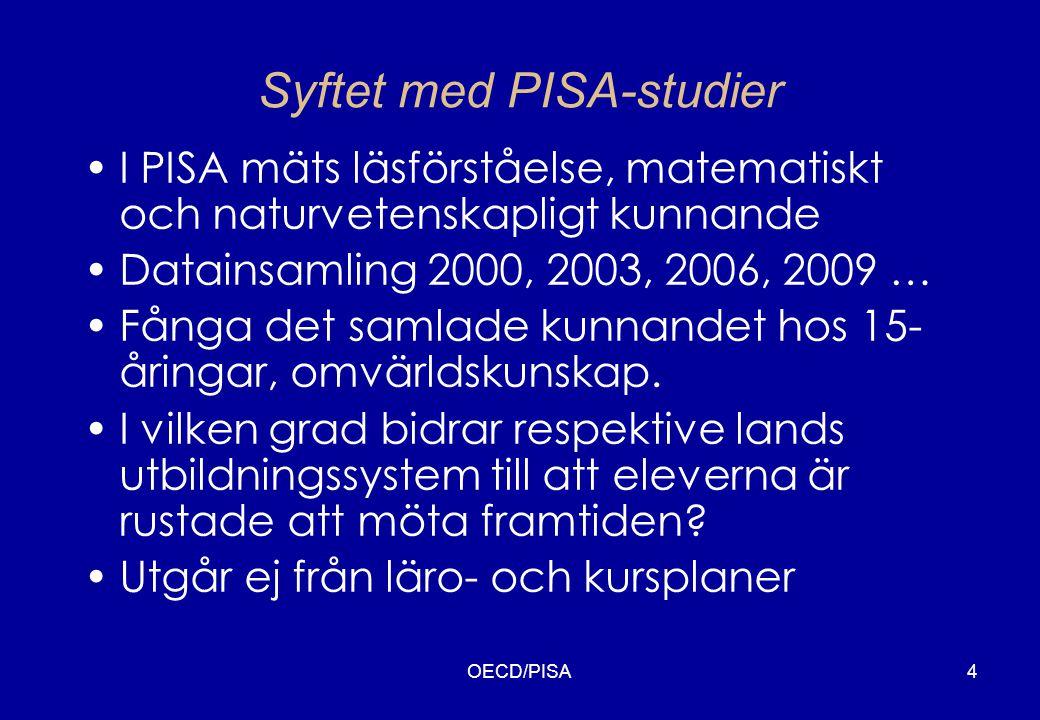 4 Syftet med PISA-studier •I PISA mäts läsförståelse, matematiskt och naturvetenskapligt kunnande •Datainsamling 2000, 2003, 2006, 2009 … •Fånga det samlade kunnandet hos 15- åringar, omvärldskunskap.