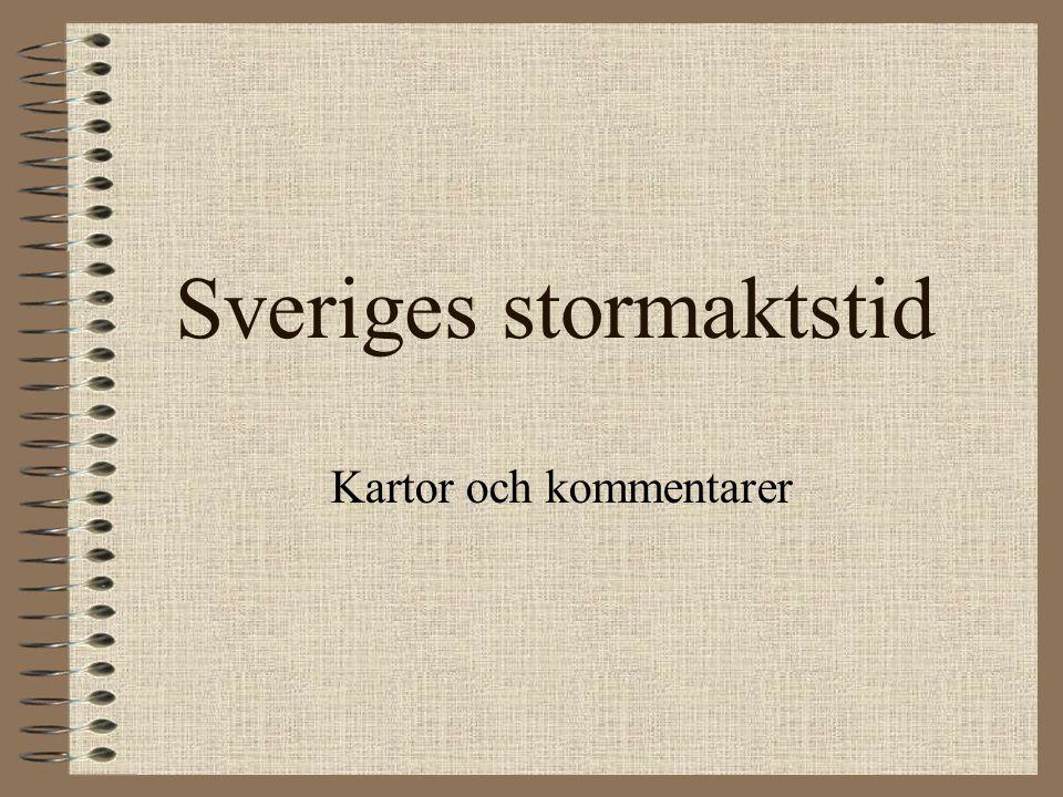 Sveriges stormaktstid Kartor och kommentarer