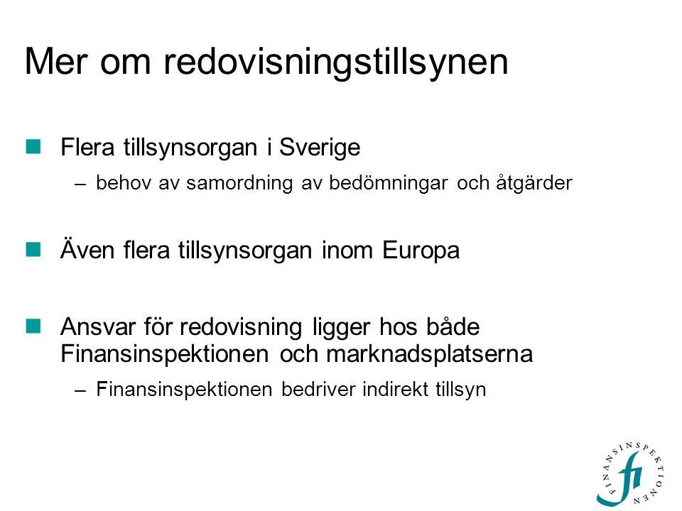 Mer om redovisningstillsynen  Flera tillsynsorgan i Sverige –behov av samordning av bedömningar och åtgärder  Även flera tillsynsorgan inom Europa 