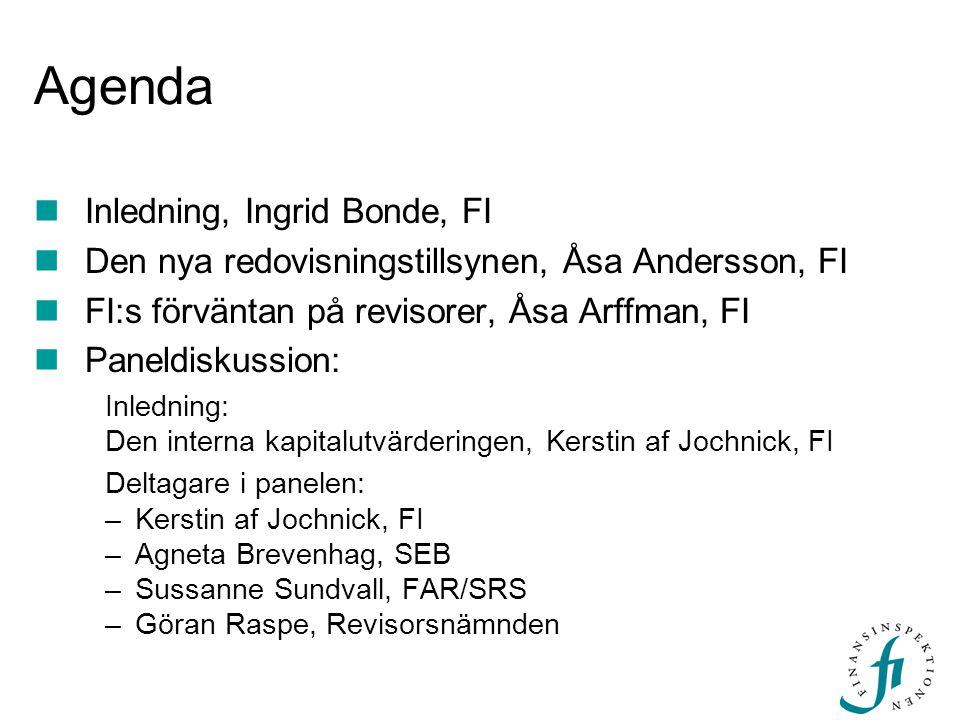 Agenda  Inledning, Ingrid Bonde, FI  Den nya redovisningstillsynen, Åsa Andersson, FI  FI:s förväntan på revisorer, Åsa Arffman, FI  Paneldiskussi