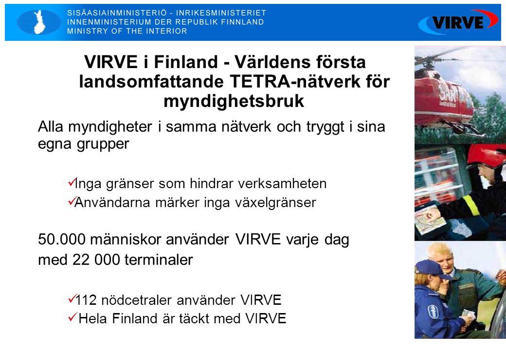 15 VIRVE i Finland - Världens första landsomfattande TETRA-nätverk för myndighetsbruk Alla myndigheter i samma nätverk och tryggt i sina egna grupper