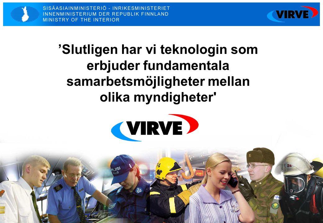 16 'Slutligen har vi teknologin som erbjuder fundamentala samarbetsmöjligheter mellan olika myndigheter'