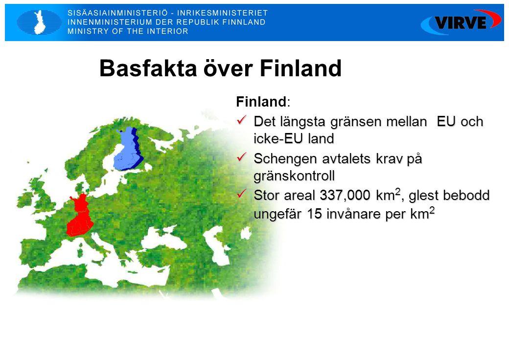 2 Basfakta över Finland Finland:  Det längsta gränsen mellan EU och icke-EU land  Schengen avtalets krav på gränskontroll  Stor areal 337,000 km 2,