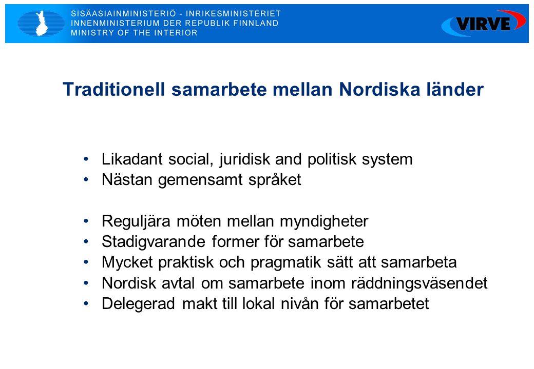 3 Traditionell samarbete mellan Nordiska länder •Likadant social, juridisk and politisk system •Nästan gemensamt språket •Reguljära möten mellan myndi