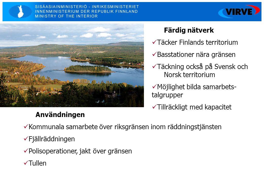 8 Färdig nätverk  Täcker Finlands territorium  Basstationer nära gränsen  Täckning också på Svensk och Norsk territorium  Möjlighet bilda samarbet