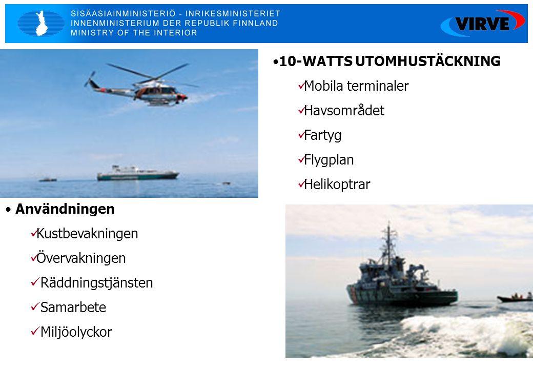 9 •10-WATTS UTOMHUSTÄCKNING  Mobila terminaler  Havsområdet  Fartyg  Flygplan  Helikoptrar • Användningen  Kustbevakningen  Övervakningen  Räd