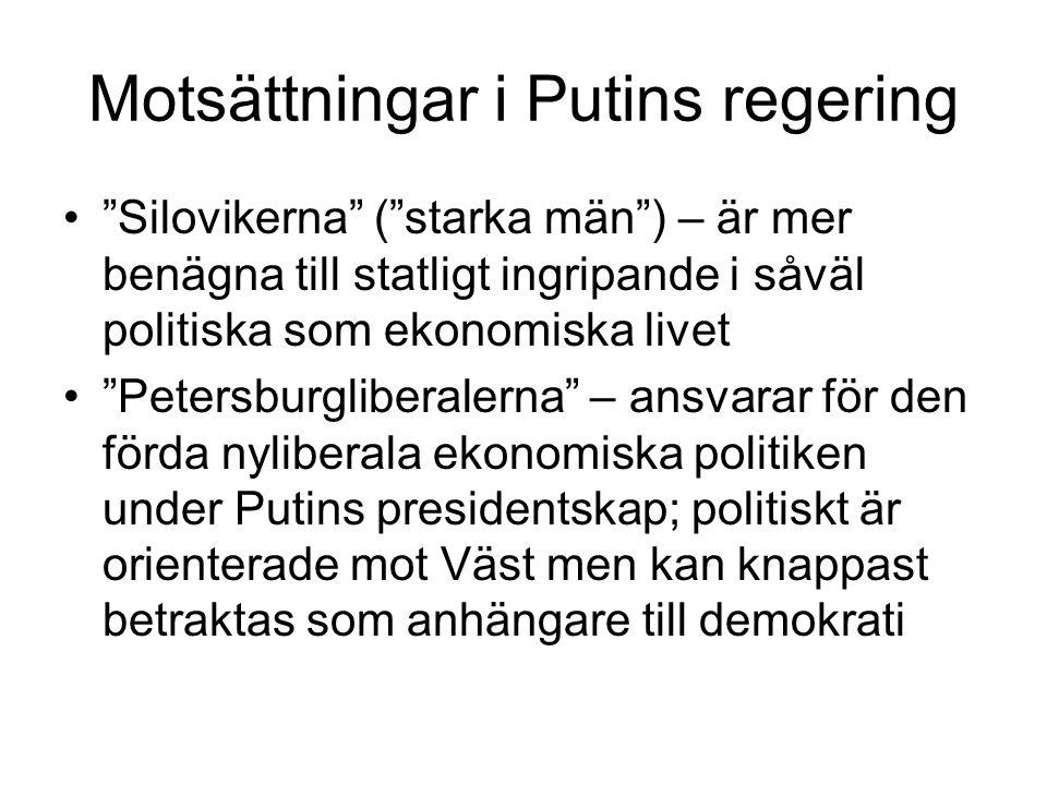 """Motsättningar i Putins regering •""""Silovikerna"""" (""""starka män"""") – är mer benägna till statligt ingripande i såväl politiska som ekonomiska livet •""""Peter"""