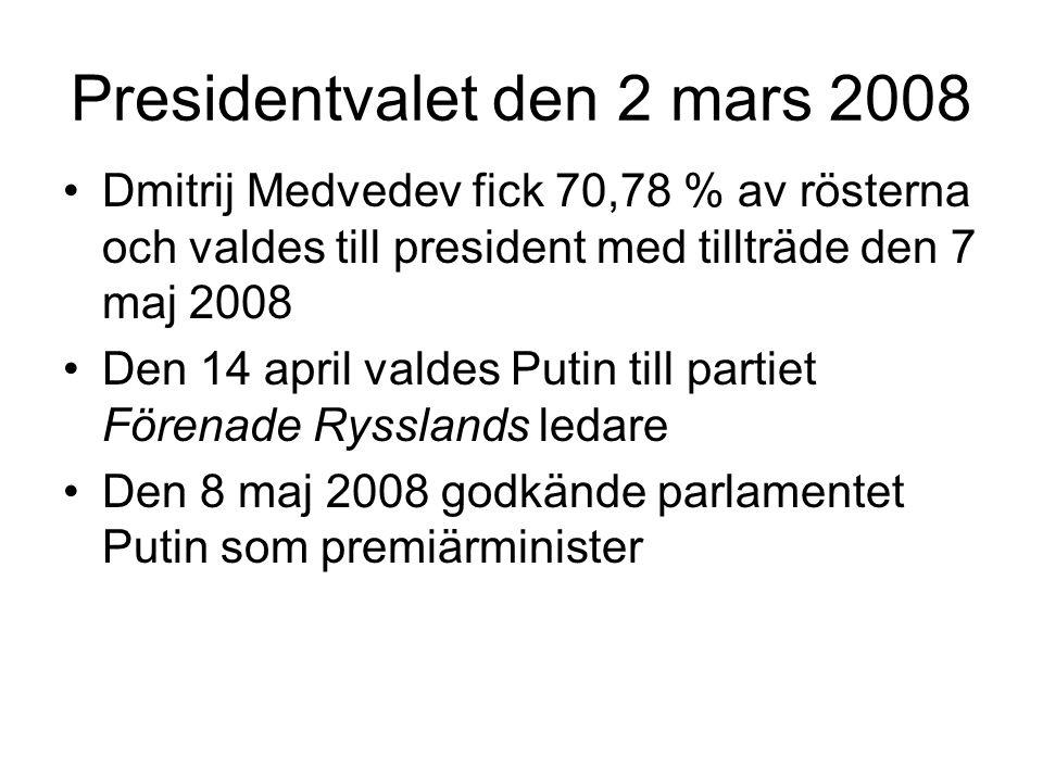 Presidentvalet den 2 mars 2008 •Dmitrij Medvedev fick 70,78 % av rösterna och valdes till president med tillträde den 7 maj 2008 •Den 14 april valdes