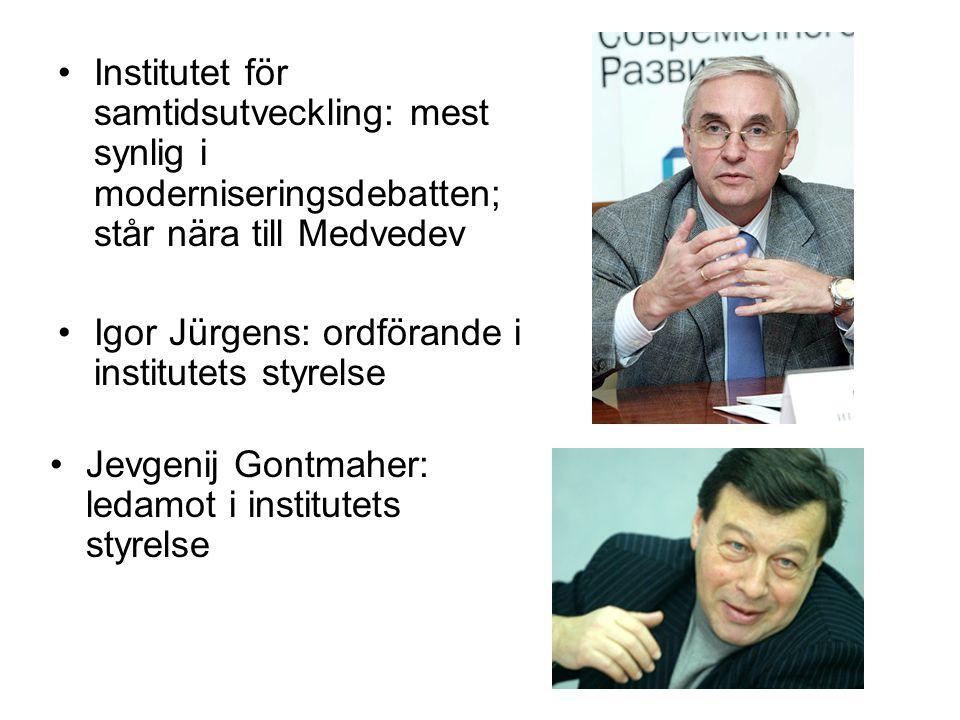 •Institutet för samtidsutveckling: mest synlig i moderniseringsdebatten; står nära till Medvedev •Igor Jürgens: ordförande i institutets styrelse •Jev