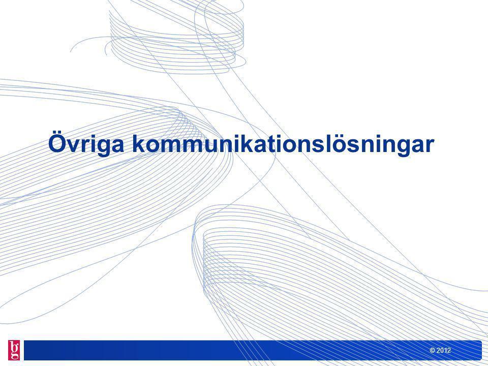 © 2012 Övriga kommunikationslösningar