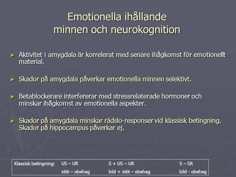 Emotionella ihållande minnen och neurokognition ► Aktivitet i amygdala är korrelerat med senare ihågkomst för emotionellt material. ► Skador på amygda